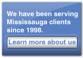We have been serving Mississuaga clients since 1998. Learn more about us